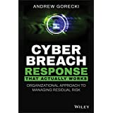 Cyber Breach Response That Actually Works: Organizational Approach to Managing Residual Risk