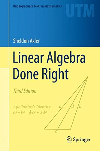 Download Linear Algebra Done Right (Undergraduate Texts in Mathematics) 3319110799