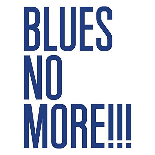 Blues No More!!!