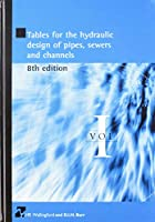 Tables for the Hydraulic Design of Pipes, Sewers And Channels (2v. Set)