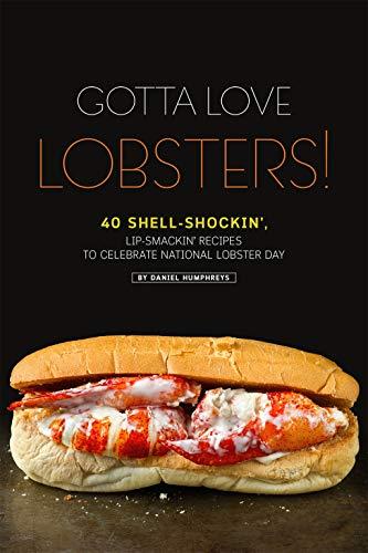 Gotta Love Lobsters!: 40 Shell...
