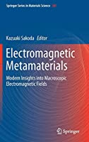 Electromagnetic Metamaterials: Modern Insights into Macroscopic Electromagnetic Fields (Springer Series in Materials Science)