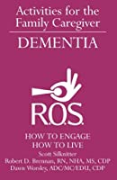 Activities for the Family Caregiver - Dementia: How to Engage / How to Live