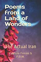 Poems from a Land of Wonders: The Actual Iran (Frosini, Contemporary Poetry)