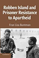 Robben Island and Prisoner Resistance to Apartheid