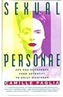 Sexual Personae: Art and Decadence from Nefertiti to Emily Dickinson (Penguin literary criticism)