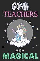Gym Teachers Are Magical: Unicorn Gym Teacher Gift, Teacher Appreciation Gift, Teacher Thank You Gift, Birthday Gift for Teachers, Teachers' Day Gift