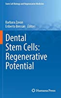 Dental Stem Cells: Regenerative Potential (Stem Cell Biology and Regenerative Medicine)