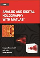 Analog and Digital Holography With Matlab (Press Monographs)