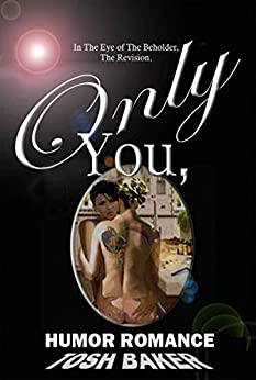 In The Eye of The Beholder: ONLY YOU-Revised Edition by [BAKER, TOSH]
