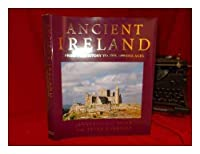 Ancient Ireland: From Prehistory to the Middle Ages