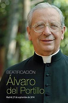 Beatificación de Álvaro del Portillo: Madrid, 27 de septiembre de 2014 (Spanish Edition) by [Beatificación Álvaro del Portillo, Comité Organizador]