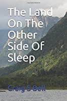 The Land On The Other Side Of Sleep