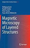 Magnetic Microscopy of Layered Structures (Springer Series in Surface Sciences)