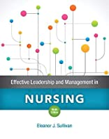 Effective Leadership and Management in Nursing Plus MyLab Nursing with Pearson eText -- Access Card Package (9th Edition)