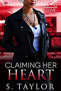 Claiming Her Heart (Undeniable Love Book 1) (English Edition)