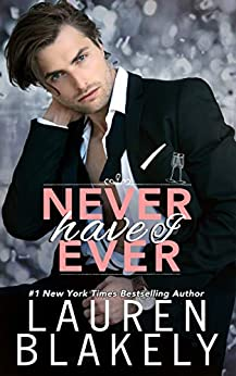Never Have I Ever (Always Satisfied Book 2) by [Blakely, Lauren]