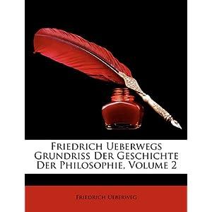 Friedrich Ueberwegs Grundriss Der Geschichte Der Philosophie, Volume 2