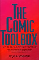 The Comic Toolbox: How to Be Funny Even If You're Not by John Vorhaus(1994-07-01)