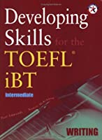 Developing Skills for the TOEFL iBT Intermediate Writing (with Audio CD) [並行輸入品]