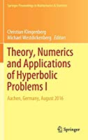 Theory, Numerics and Applications of Hyperbolic Problems I: Aachen, Germany, August 2016 (Springer Proceedings in Mathematics & Statistics)