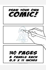 Draw Your Own Comic: 140 pages 8.5 x 11 inches 3 Horizontal Panels Paperback