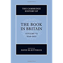 The Cambridge History of the Book in Britain: Volume 6