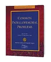 Common Patellofemoral Problems (Monograph Series)