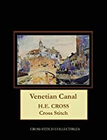 Venetian Canal: H. E. Cross Cross Stitch Pattern