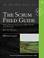 The Scrum Field Guide: Agile Advice for Your First Year and Beyond (2nd Edition) (Addison-Wesley Signature Series (Cohn))