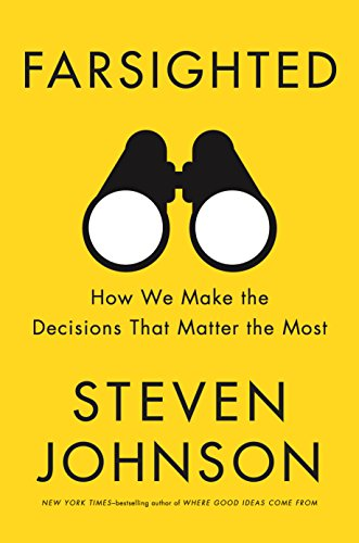 Farsighted: How We Make the Decisions Th...