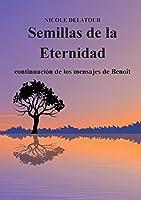 Semillas de la Eternidad: continuación de los mensajes de Benoît