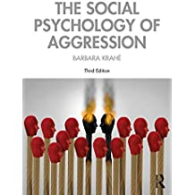 The Social Psychology of Aggression: 3rd Edition (English Edition)