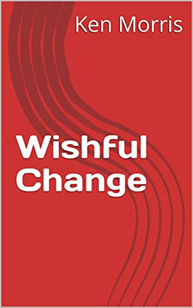コンデンサー長老大佐Wishful Change (English Edition)