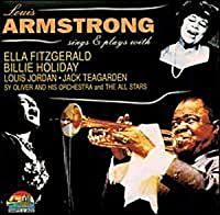 Sings and Plays with Ella Fitzgerald, Billie Holiday by Louis Armstrong