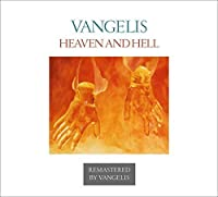 Heaven and Hell: Remastered Edition by VANGELIS (2013-05-03)