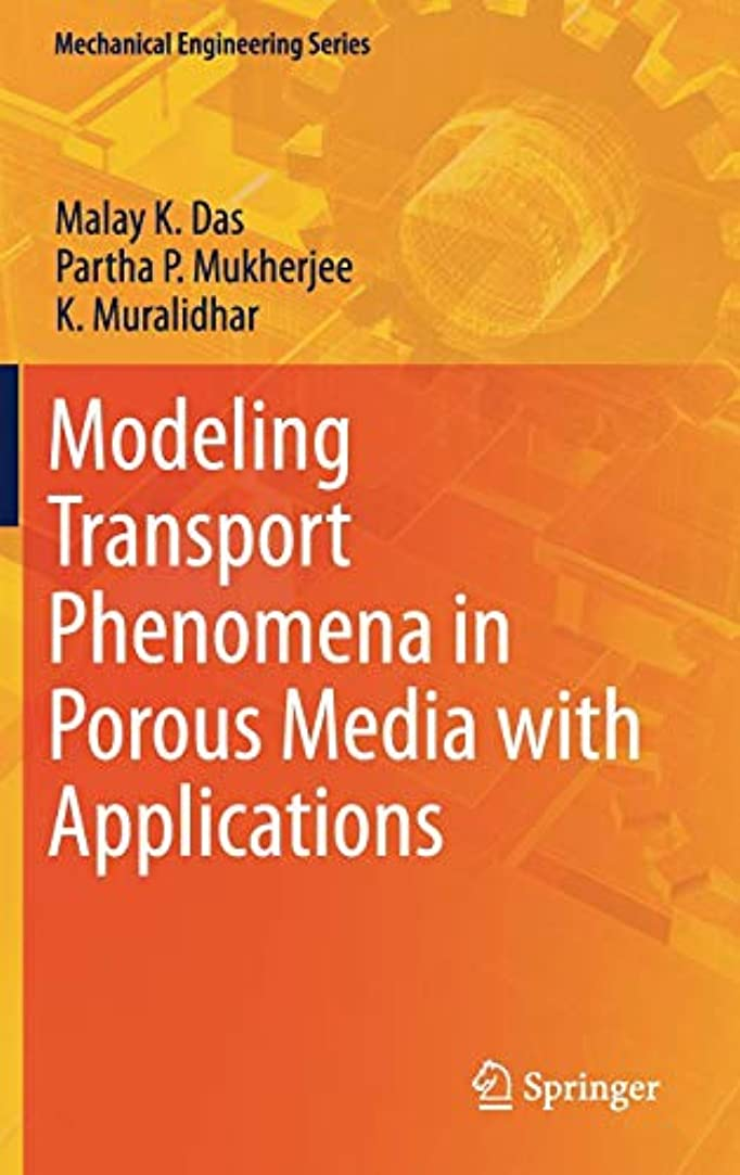 丈夫そよ風強盗Modeling Transport Phenomena in Porous Media with Applications (Mechanical Engineering Series)