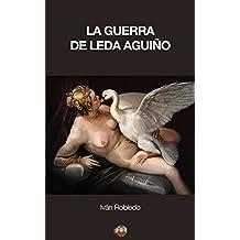 La guerra de Leda Aguiño (Spanish Edition)