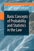 Basic Concepts of Probability and Statistics in the Law