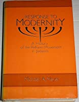 Response to Modernity: History of the Reform Movement in Judaism (Studies in Jewish History)