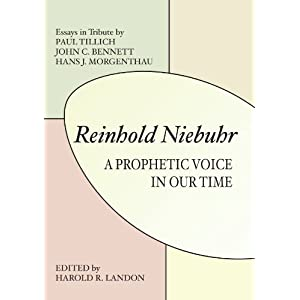 Reinhold Niebuhr: A Prophetic Voice in Our Time
