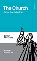 The Church: Glorious Body, Radiant Bride (Banner Mini-Guides)
