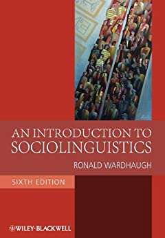 An Introduction to Sociolinguistics (Blackwell Textbooks in Linguistics Book 29) by [Wardhaugh, Ronald]