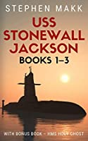 USS Stonewall Jackson Series: Books 1-3 (USS Stonewall Jackson Series Omnibus)