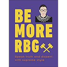 Be More RBG: Speak Truth and Dissent with Supreme Style