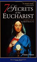 The 7 Secrets of the Eucharist