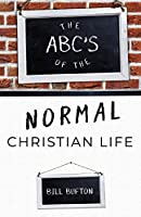 The ABC's of the Normal Christian Life