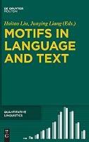 Motifs in Language and Text (Quantitative Linguistics [Ql])