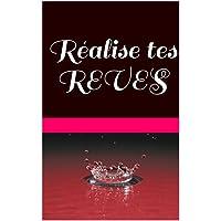 Réalise tes REVES (livre de Reve) (French Edition)