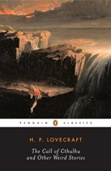 [Lovecraft, H. P.]のThe Call of Cthulhu and Other Weird Stories (Penguin Twentieth-Century Classics)